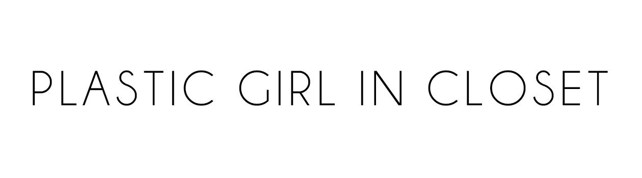 PLASTIC GIRL IN CLOSET